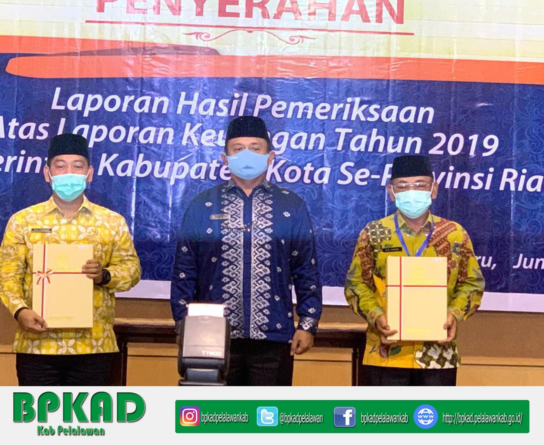 Kabupaten Pelalawan Raih Opini WTP dari BPK Untuk Ke-8 Kali Secara Berturut-urut Atas LKPD Tahun 2019